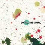go-tell-eskimo-smoke-signals
