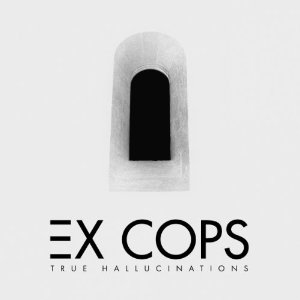 ex-cops-true-hallucinations-cover-art