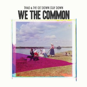 thao-get-down-stay-down-we-common-cover-art