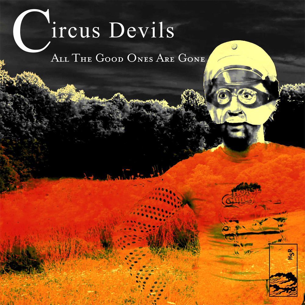 All-The-Good-Ones-Are-Gone-circus-devils