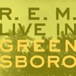 r.e.m.-greensboro