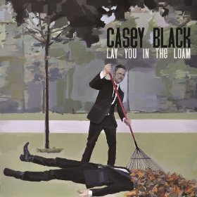 casey-black-lay-you-in-the-loam-cover