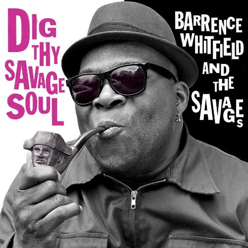 barrence-whitfield-dig-thy-savage-soul-cover