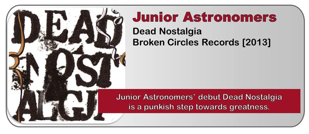 Junior Astronomers: Dead Nostalgia [Album Review]