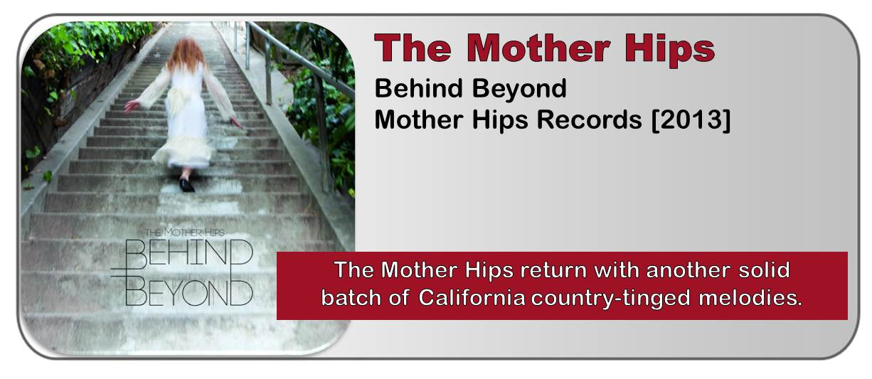 The Mother Hips: Behind Beyond [Album Review]