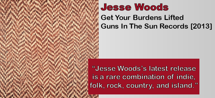 Jesse Woods: Get Your Burdens Lifted [Album Review]