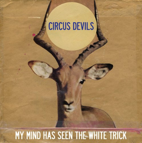 circus-devils-my-mind-has-seen-the-white-trick