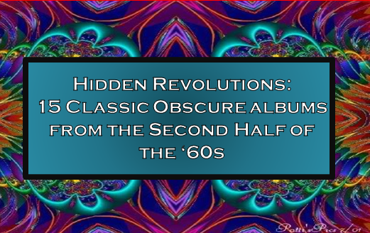 Hidden Revolutions: 15 Classic Obscure Albums from the Second Half
