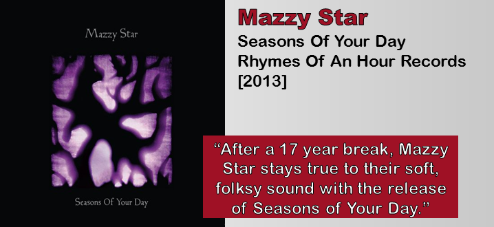 Mazzy Star Seasons Of Your Day Album Review The Fire Note