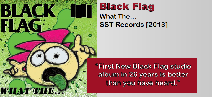 Black Flag: What The… [Album Review]