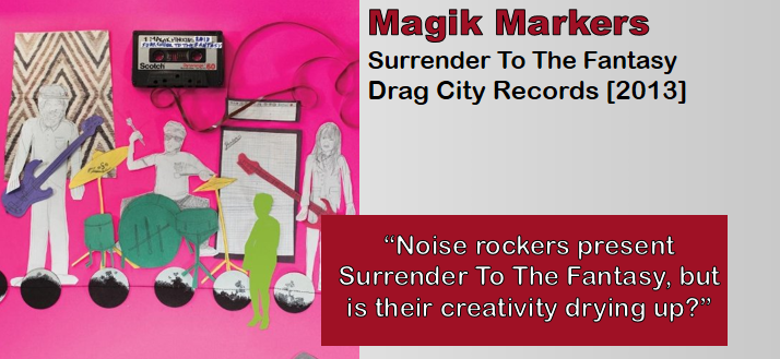 Magik Markers: Surrender To The Fantasy [Album Review]