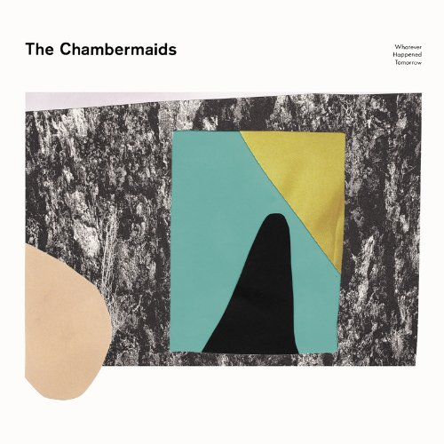 chambermaids-whatever-happened-tomorrow