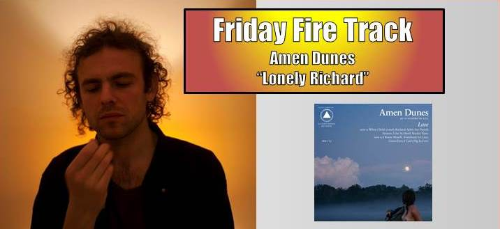 friday fire amen dunes