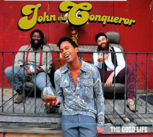 john-the-conqueror-good-life