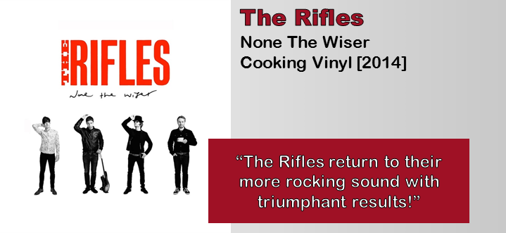 The Rifles None The Wiser Album Review The Fire Note
