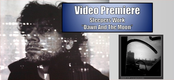 sleepers work video premiere