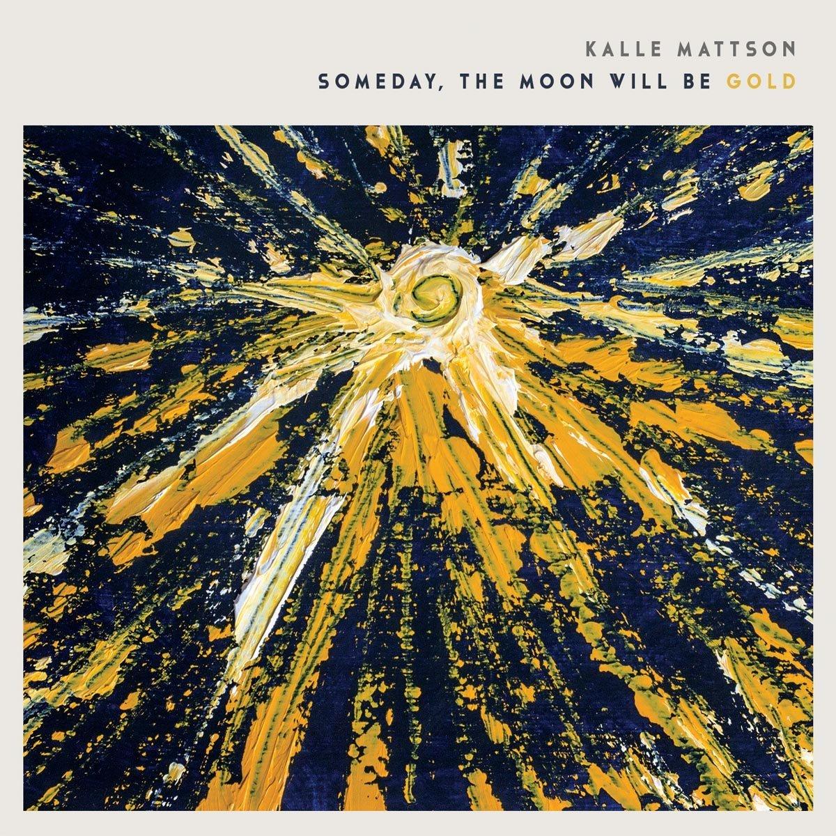 kalle-mattson-someday-moon-will-be-gold