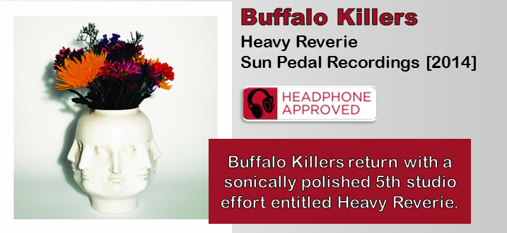 Buffalo Killers: Heavy Reverie [Album Review]