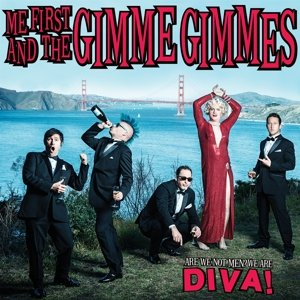 me-first-gimme-gimmes-are-we-not-men-we-are-diva