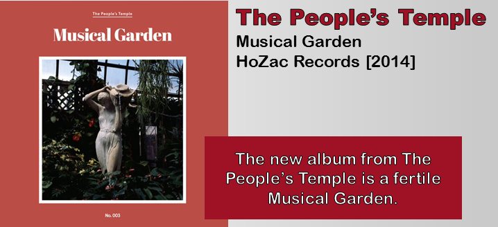 The People's Temple: Musical Garden [Album Review]