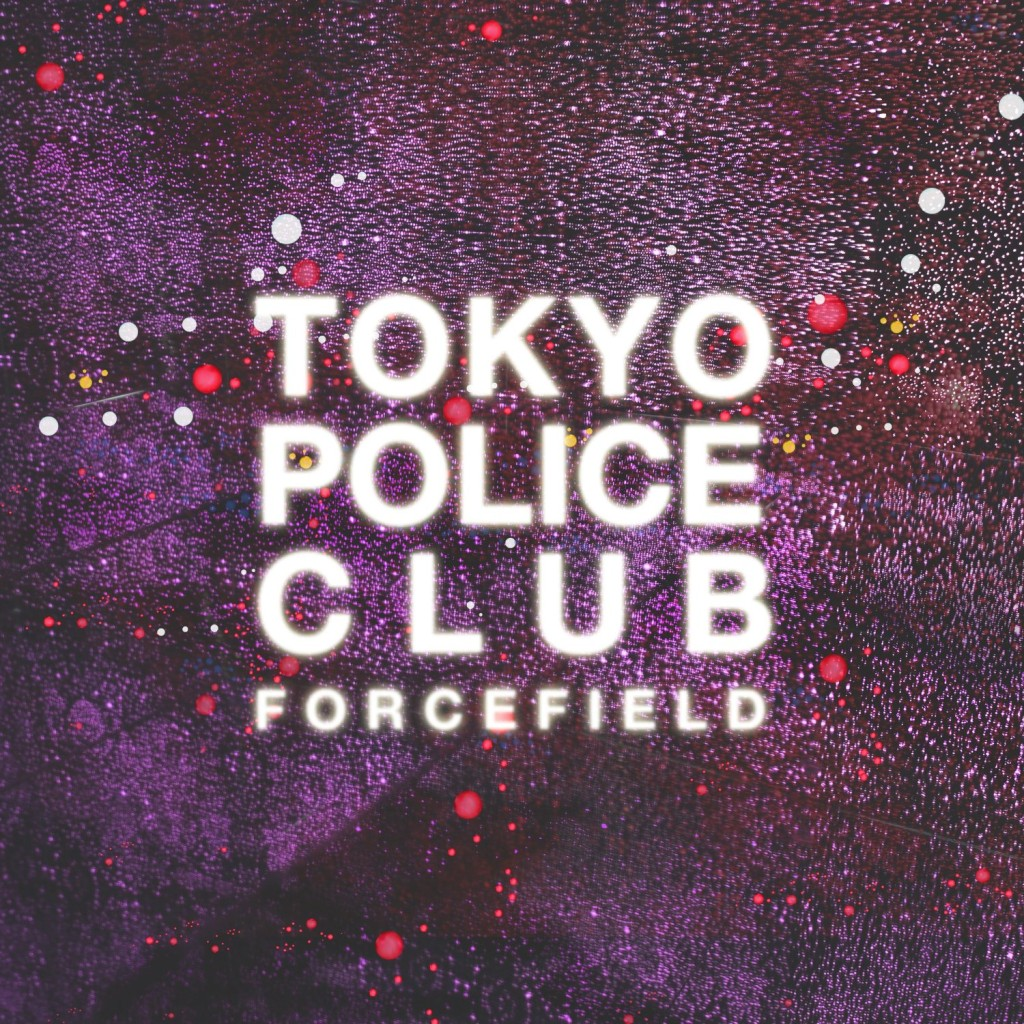 tokyo-police-club-forcefield