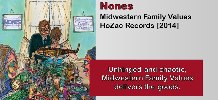 Nones Midwestern Family Values Album Review The Fire Note
