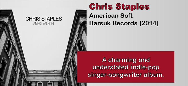 Chris Staples: American Soft [Album Review]