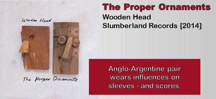 The Proper Ornaments: Wooden Head [Album Review]