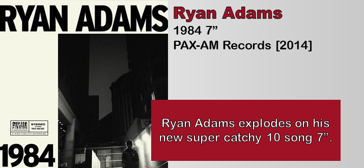 Ryan Adams: 1984 [7-Inch Feature]