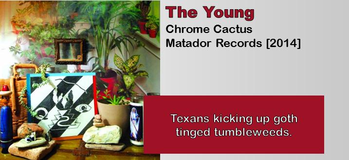 The Young: Chrome Cactus [Album Review]