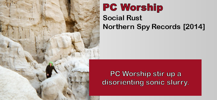 PC Worship: Social Rust [Album Review]