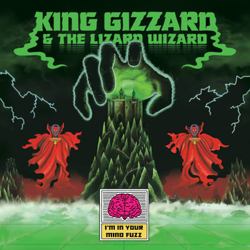king-gizzard-lizard-wizard-im-in-your-mind-fuzz