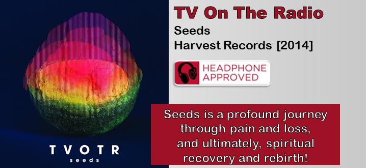 TV On The Radio: Seeds [Album Review]
