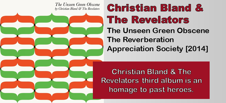 Christian Bland & The Revelators: The Unseen Green Obscene [Album Review]