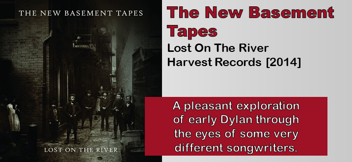 The New Basement Tapes: Lost On The River [Album Review]