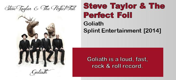 Steve Taylor & The Perfect Foil: Goliath [Album Review]
