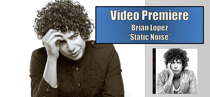 video premiere brian lopez