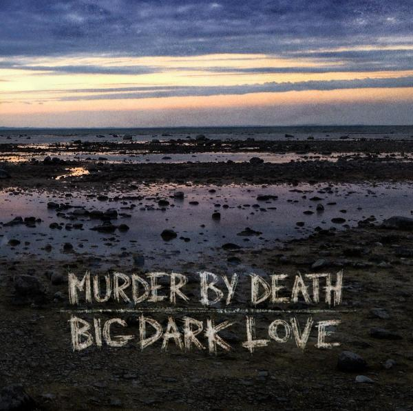 murder-by-death-big-dark-love
