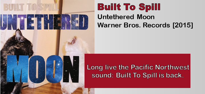 Built To Spill: Untethered Moon [Album Review]