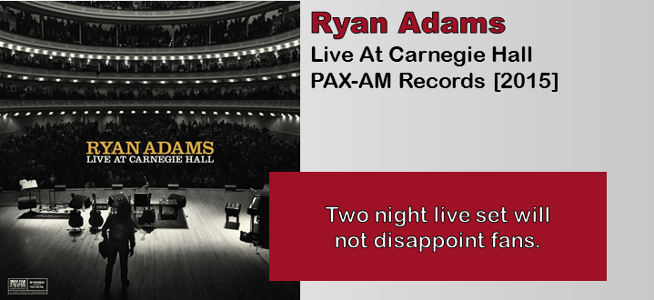 ryan adams live at carnegie hall album review the fire note. Black Bedroom Furniture Sets. Home Design Ideas