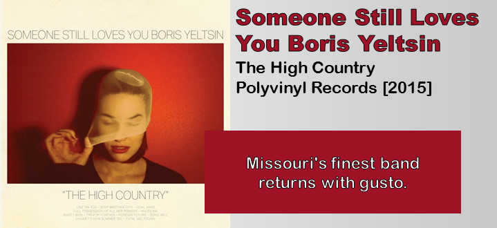 Someone Still Loves You Boris Yeltsin: The High Country [Album Review]