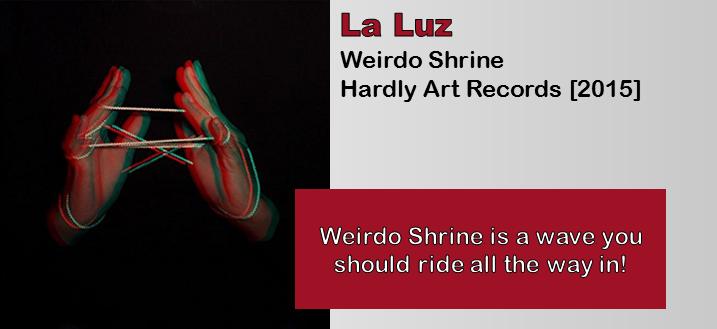 La Luz: Weirdo Shrine [Album Review]