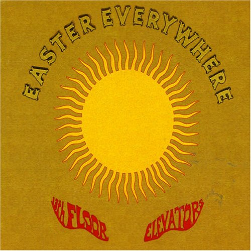 13th floor elevators easter everywhere on gold vinyl the for 13th floor elevators easter everywhere