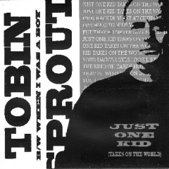 Tobin Sprout: Just One Kid (Takes On The World) [7-Inch Review]