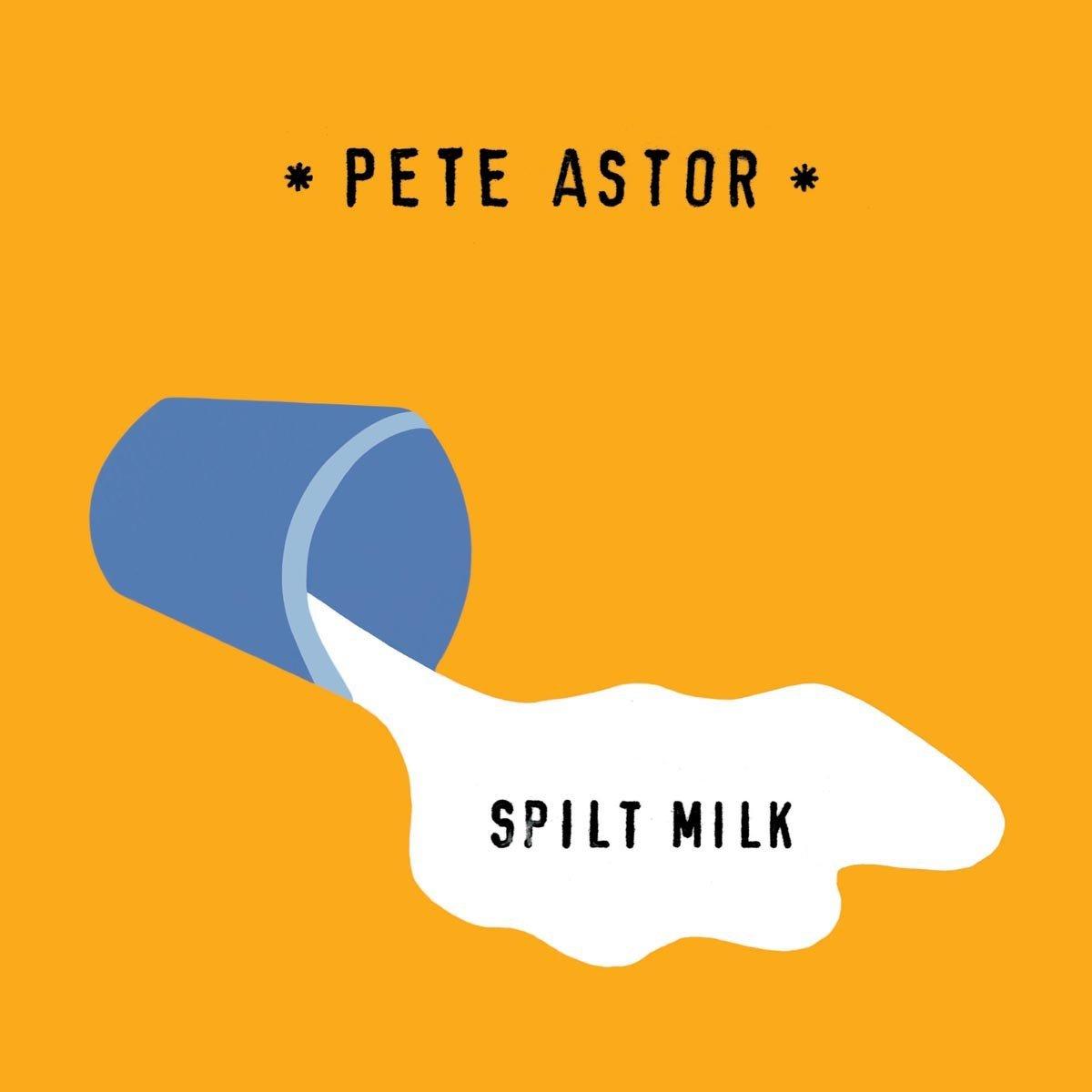 pete-astor-spilt-milk