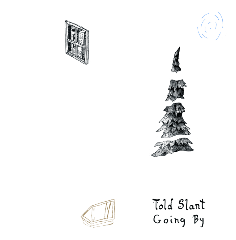 told-slant-going-by