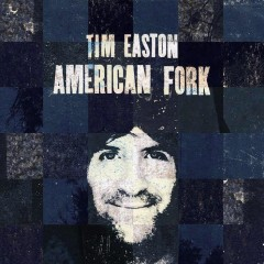 Tim Easton: American Fork [Album Review]