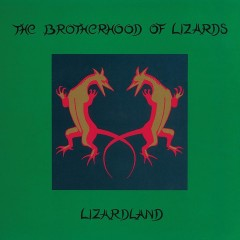 The Brotherhood Of Lizards: Lizardland – The Complete Works [Album Review]