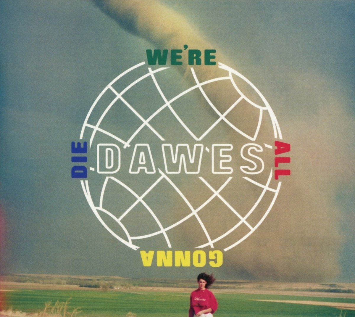 dawes-were-all-gonna-die