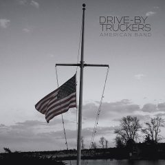 Drive-By Truckers: American Band [Album Review]